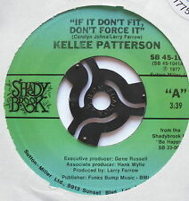 "KELLEE PATTERSON - If It Don't Fit Don't Force It - Ex Con 7"" Single Shady Brook"