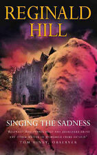 Singing the Sadness by Reginald Hill (Paperback, 2000)