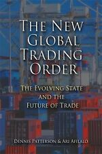 NEW - The New Global Trading Order: The Evolving State and the Future of Trade