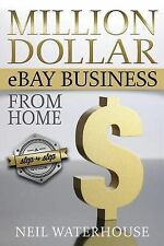 Make money on ebay.A Million Dollar Ebay Business Home Step by Step Guide