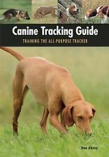 Canine Tracking Guide : Training the All-Purpose Tracker by Don Abney (2014,...