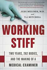 NEW - Working Stiff: Two Years, 262 Bodies, and the Making of a Medical Examiner