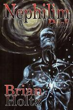 Nephilim Push by Brian Holtz (2003, Paperback)