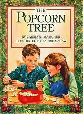 The Popcorn Tree by Carolyn Mamchur (1997, Hardcover)