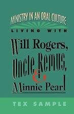 Ministry in an Oral Culture : Living with Will Rogers, Uncle Remus, and...