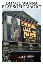 Do You Wanna Play Some Magic?: Emerson, Lake and Palmer: In Concert 1970-1979, M