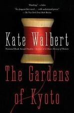 The Gardens of Kyoto: A Novel by Walbert, Kate