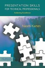 Presentation Skills for Technical Professionals: Achieving Excellence by...