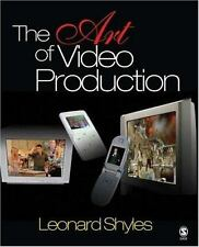 The Art of Video Production by Leonard C. Shyles (2007, Paperback)