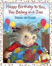 Gilbert and Friends: Happy Birthday to You, You Belong in a Zoo by Diane...