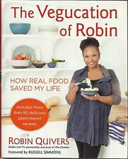 The Vegucation of Robin: How Real Food Saved My Life-new