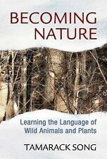 Becoming Nature: Learning the Language of Wild Animals and Plants, Song, Tamarac