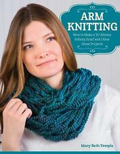 Arm Knitting : How to Make a 30-Minute Infinity Scarf and Other Great...