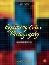 Exploring Color Photography : From Film to Pixels by Robert Hirsch (2015,...