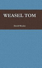 Weasel Tom by David Moxley (2013, Hardcover)
