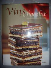 Cuisine Oenologie: Vins et Chocolat: Accords divins pour 60 recettes, 2005, TBE