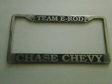 Team E-Rod Chase Chevy Dealership License Plate Frame Metal Embossed Tag