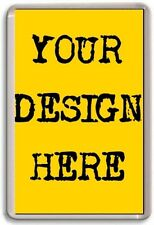 FRIDGE MAGNET - CUSTOM MAGNET - Large Jumbo Design Your Own