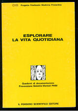 CNR ESPLORARE LA VITA QUOTIDIANA PENSIERO SCIENTIFICO 1984 PSICHIATRIA