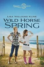 Wild Horse Spring (Sisters in All Seasons), Kline, Lisa Williams, Good Book