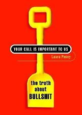 Your Call Is Important to Us: The Truth About Bullshit