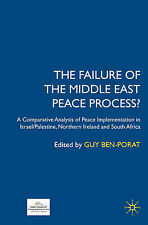 Failure of the Middle East Peace Process: A Comparative Analysis of Peace Implem