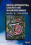 Developmental Cognitive Neuroscience (Fundamentals of Cognitive Neuroscience)
