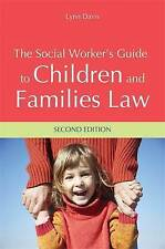 The Social Worker's Guide to Children and Families Law Lynn Davis Social Work