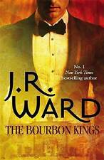 J R Ward ~ The Bourbon Kings ~ NEW Paperback