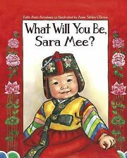 What Will You Be, Sara Mee? by Kate Aver Avraham (2010, Paperback)