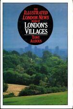 "Aldous, Tony THE ""ILLUSTRATED LONDON NEWS"" BOOK OF LONDON'S VILLAGES Hardback BO"
