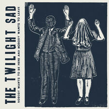 The Twilight Sad - Nobody Wants to Be Here & Nobody Wants to Leave [New CD]