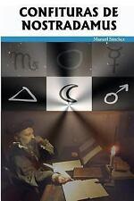Confituras de Nostradamus by Manuel Sanchez (2012, Paperback)