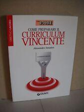 Come preparare il curriculum vincente Alessandro Amadori Giunti Sole 24 Ore 2009