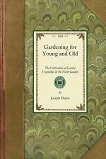 Gardening in America Ser.: Gardening for Young and Old : The Cultivation of...