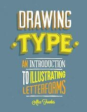 Drawing Type: An Introduction to Illustrating Letterforms by Fowkes, Alex