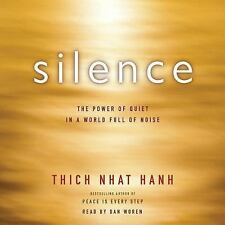 Silence : The Power of Quiet in a World Full of Noise by Thich Nhat Hanh (2015,
