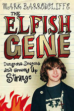 THE ELFISH GENE: DUNGEONS, DRAGONS AND GROWING U, MARK BARROWCLIFFE, Excellent