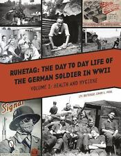 Ruhetag: Day to Day Life of the German Soldier in WW2 Book Vol. 1: Health~NEW HC