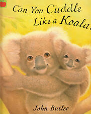 Can You Cuddle Like a Koala? BRAND NEW BOOK by John Butler (Paperback, 2004)