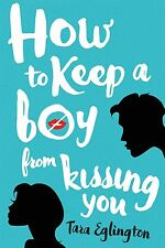 How to Keep a Boy from Kissing You by Tara Eglington (ARC Paperback)