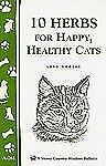 10 Herbs for a Happy, Healthy Cats by Lura Rogers (2001, Paperback)
