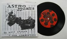 "7"" The Astro Zombies - The Meat Grinder Of Our Corruption - mint- Insert Sticker"
