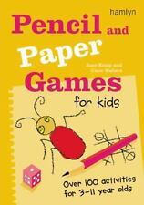 Pencil and Paper Games for Kids : Over 100 Activities for 3-11 Year Olds by...