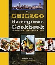 THE CHICAGO HOMEGROWN COOKBOOK Local Food Restaurants & Recipes NEW HARDCOVER