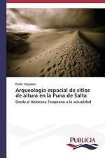 Arqueologia Espacial de Sitios de Altura en la Puna de Salta by Mignone Pablo...
