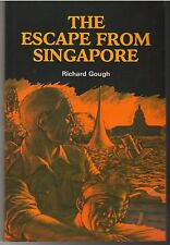 The Escape from Singapore - Richard Gough