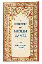 The Dictionary of Muslim Names by Ahmed, Salahuddin