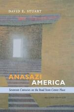 Anasazi America : Seventeen Centuries on the Road from Center Place, Second...
