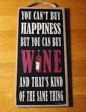 YOU CAN'T BUY HAPPINESS BUT YOU CAN BUY WINE Bar Pub Winery Wood Decor Sign NEW